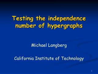 Testing the independence number of hypergraphs