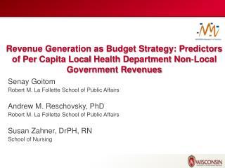 Senay Goitom Robert M. La Follette School of Public Affairs Andrew M. Reschovsky, PhD