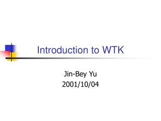 Introduction to WTK