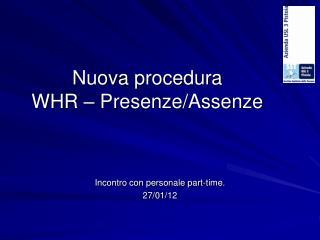 Nuova procedura WHR – Presenze/Assenze