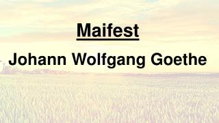Maifest Johann Wolfgang Goethe