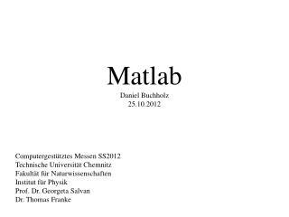 Matlab Daniel Buchholz 25.10.2012