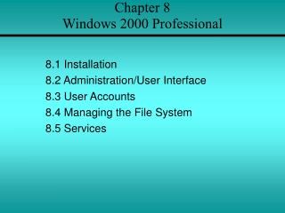 Chapter 8 Windows 2000 Professional