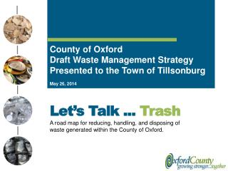 County of Oxford  Draft Waste Management Strategy Presented to the Town of Tillsonburg