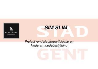 SIM SLIM