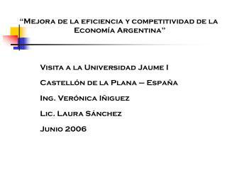 """""""Mejora de la eficiencia y competitividad de la  Economía Argentina"""""""