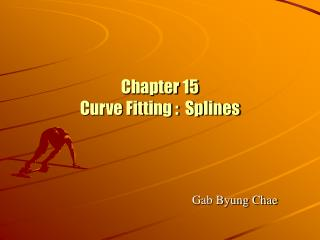 Chapter 15  Curve Fitting :  Splines