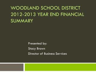 WOODLAND School District 2012-2013 Year End Financial Summary