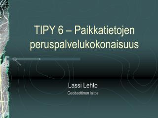 TIPY 6 – Paikkatietojen peruspalvelukokonaisuus