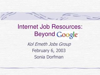 Internet Job Resources:  Beyond  Google