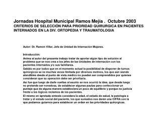 Jornadas Hospital Municipal Ramos Mej a .  Octubre 2003 CRITERIOS DE SELECCI N PARA PRIORIDAD QUIRURGICA EN PACIENTES  I