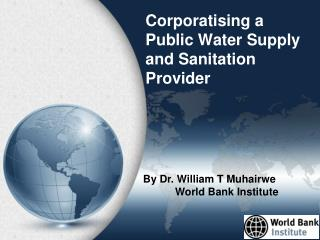 Corporatising a Public Water Supply and Sanitation Provider