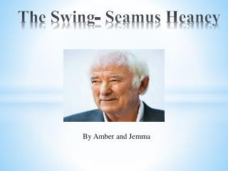 The Swing- Seamus Heaney