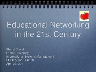 Educational Networking in the 21st Century