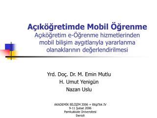 Yrd. Doç. Dr. M. Emin Mutlu H. Umut Yenigün Nazan Uslu
