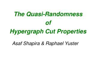 The Quasi-Randomness  of Hypergraph Cut Properties