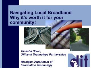 Navigating Local Broadband Why it s worth it for your community