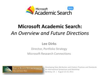 Microsoft Academic Search: An Overview and Future Directions