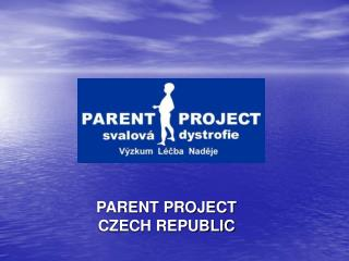 PARENT PROJECT CZECH REPUBLIC