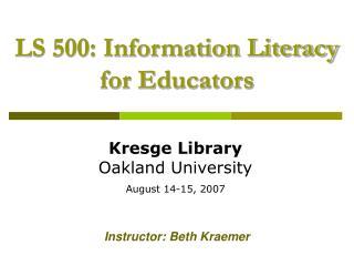 Kresge Library  Oakland University  August 14-15, 2007