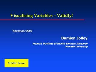 Visualising Variables � Validly!