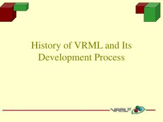 History of VRML and Its Development Process