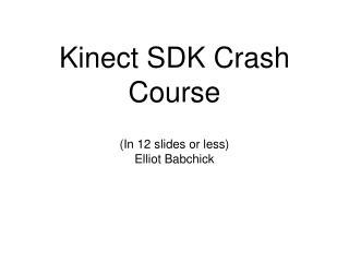 Kinect SDK Crash Course