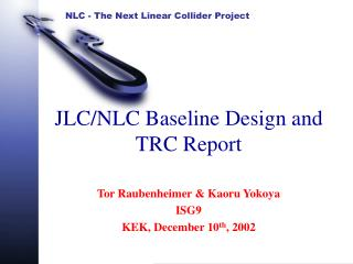 JLC/NLC Baseline Design and TRC Report