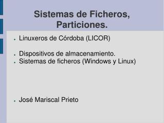 Sistemas de Ficheros, Particiones.