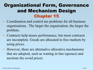 Organizational Form, Governance and Mechanism Design Chapter 15