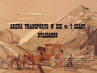 ARENA TRANSPORTU W XIX w. I CZASY DYLIZANSU
