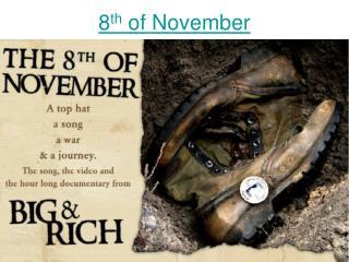 8 th  of November