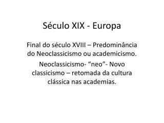 Século XIX - Europa