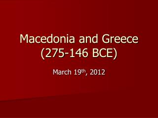Macedonia and Greece (275-146 BCE)