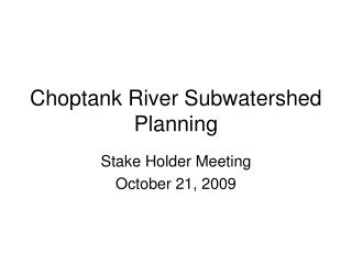 Choptank River Subwatershed Planning