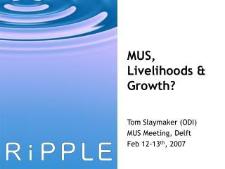 MUS, Livelihoods & Growth?