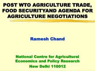 POST WTO AGRICULTURE TRADE, FOOD SECURITYAND AGENDA FOR AGRICULTURE NEGOTIATIONS