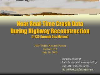 Near Real-Time Crash Data During Highway Reconstruction (I-235 through Des Moines)