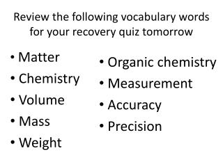 Review the following vocabulary words for your recovery quiz tomorrow