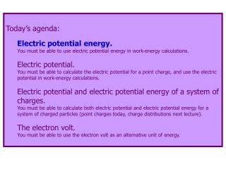 Today's agenda: Electric potential energy.