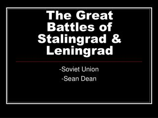 The Great Battles of Stalingrad & Leningrad