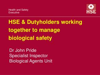 HSE  Dutyholders working together to manage biological safety