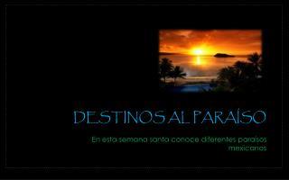 Destinos al paraíso