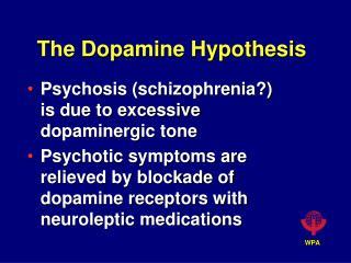 The Dopamine Hypothesis