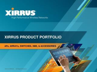 Xirrus Product Portfolio