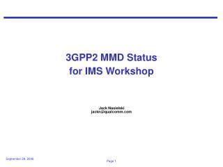 3GPP2 MMD Status for IMS Workshop