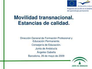 Movilidad transnacional. Estancias de calidad.
