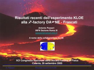 Risultati recenti dell'esperimento KLOE alla  f -factory DA F NE - Frascati