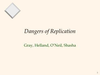 Dangers of Replication