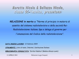Moretto Nicola & Belluzzo Nicola, classe 5C-Tecnico, presentano: